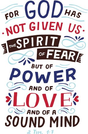 Hand lettering God give us the Spirit of fear.