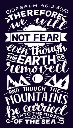 Hand lettering with inspirational quote We will not fear, even though the earth removed 向量圖像