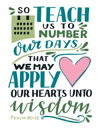 Hand lettering with Bible Verse So teach us to number our days that we may apply our hearts unto wisddom 向量圖像