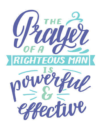 Hand lettering with inspirational quote The Prayer of righteous man is powerful aand effective. 向量圖像
