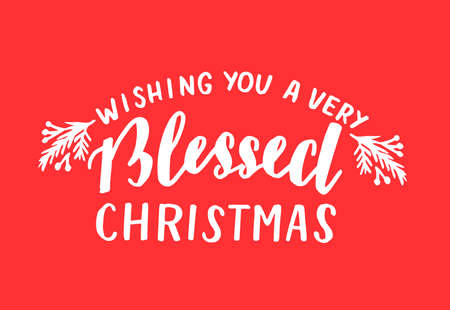 Hand lettering with quote Wishing you a very blessed Christmas. on a red background.