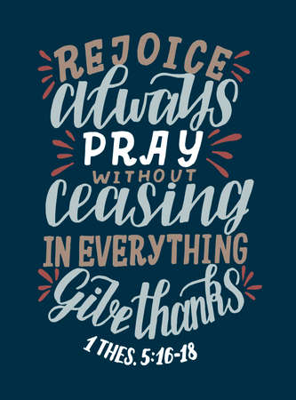 Hand lettering with Bible verse always, Pray without ceasing, in everything give thanks.