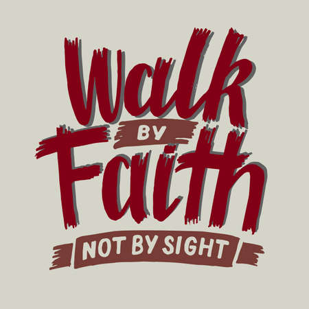 Hand lettering Walk by faith, not by sight 向量圖像