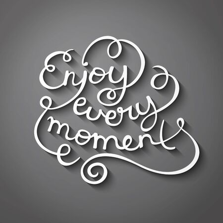 moment: Enjoy every moment quote typography Illustration