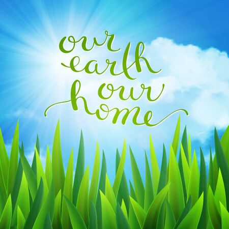 our: Our earth our home, handmade calligraphy illustration