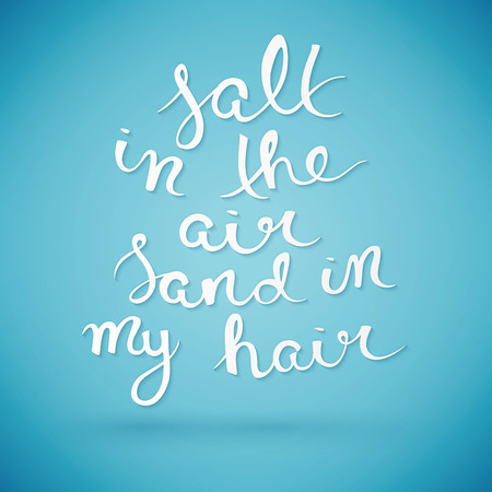 Salt in the air, sand in my hair quote typography illustration