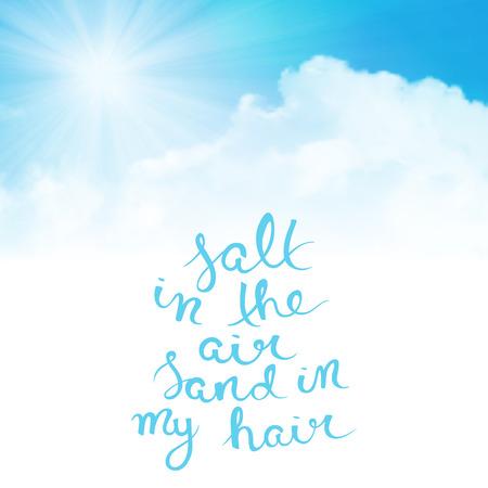 sal: La sal en el aire, la arena en el pelo, ilustración tipografía cotización Vectores