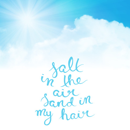 salt: Salt in the air, sand in my hair, quote typography illustration