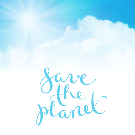 summer sky: Save the planet, handmade calligraphy over cloudy background illustration