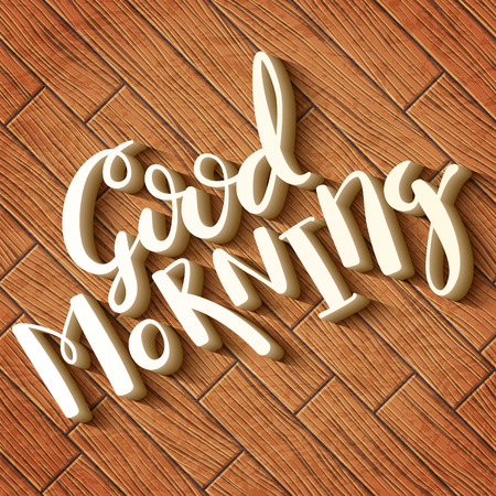Good Morning handmade calligraphy, motivational quote typographical poster