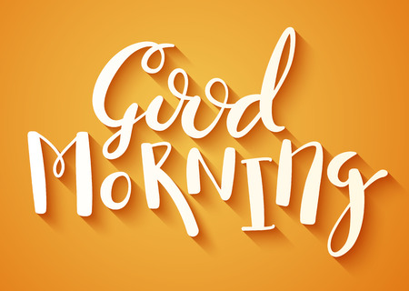 good day: Good Morning handmade calligraphy, motivational quote typographical poster