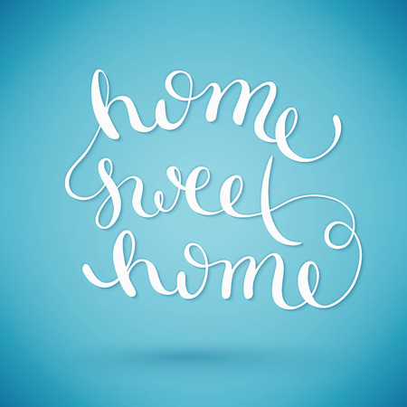 love my house: Home sweet home, handmade calligraphy, vector illustration
