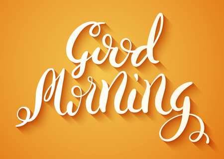 great coffee: Good Morning handmade calligraphy, motivational quote typographical poster