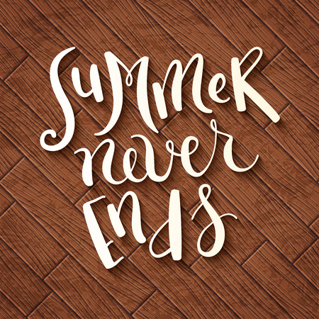 ends: Hand made calligraphy Summer never ends over wooden background Illustration