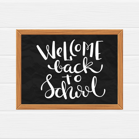 Black chalkboard with hand drawn quote Welcome back to school, vector illustration, eps10