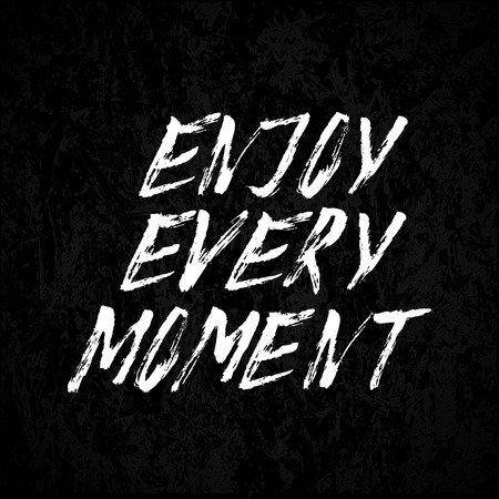 every: Enjoy every moment hand drawn typography poster. Inspirational quote.