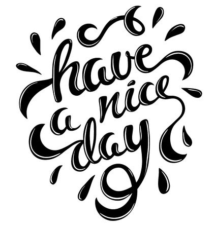 have: Have a nice day, positive inspirational quote, vector illustration Illustration