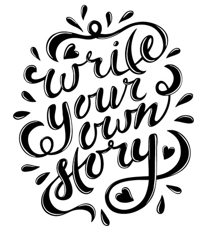 あなた自身の物語を書きます。手には、ベクトル文字が描画されます。現代書道をやる気にさせます。壁のポスターや気分湧く感動の引用。家の装飾。印刷可能なフレーズ。