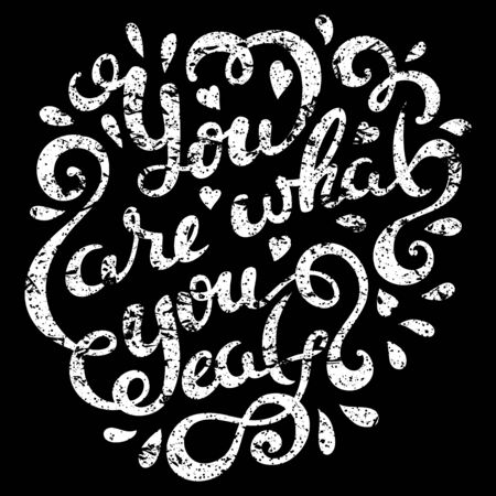 what to eat: You are what you eat hand drawn lettering, vector illustration Illustration