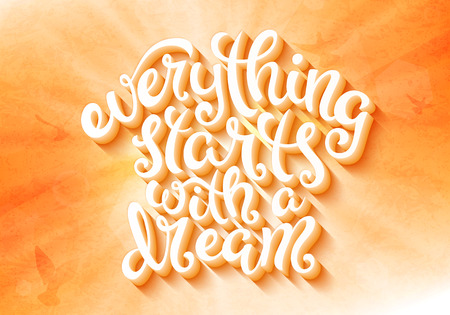 Quote Everything starts with a dream, poster with hand drawn lettering, vector illustration Illustration