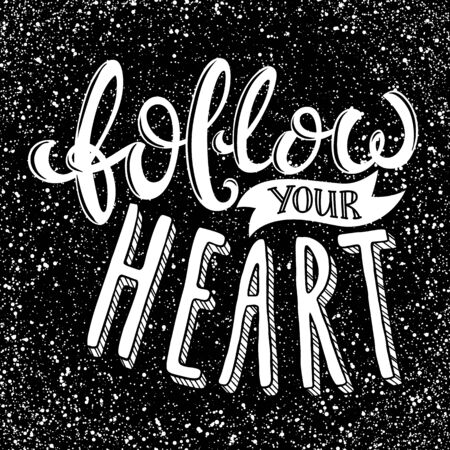 Follow your heart, poster with hand drawn lettering, vector illustration Illustration