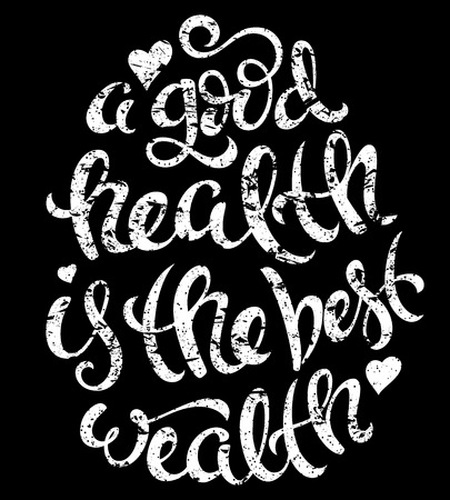 good health: A good health is the best wealth poster with hand-drawn lettering, vector illustration
