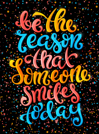 someone: Be the reason that someone smiles today poster with hand-drawn lettering, vector illustration