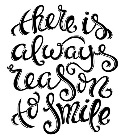 reason: There is always reason to smile poster with hand-drawn lettering, vector illustration
