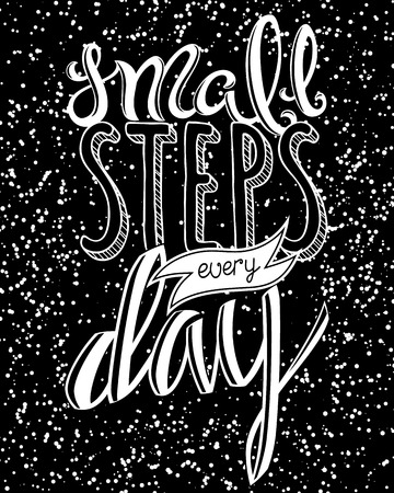 Small steps every day, poster with hand drawn lettering, vector illustration Vector Illustration