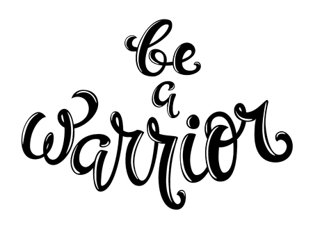 Be a warrior hand drawn lettering for braest cancer month. Vector illustration.