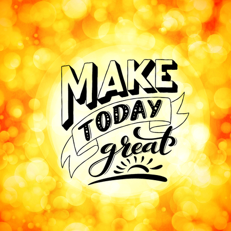 Make today great. Inspirational phrase. Modern calligraphy quote with handdrawn lettering. Template for print and poster. Vector illustration. Ilustracja