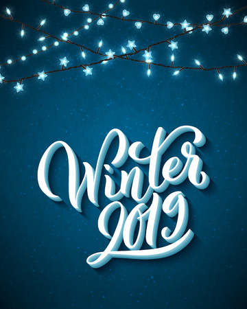 Winter 2019. Template for holiday greeting card with handwritten lettering and realistic sparkling lights. Vector illustration.