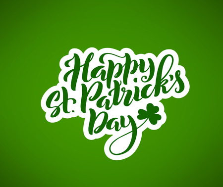 Happy St. Patricks Day card. Template poster with handwritten lettering. Vector illustration.