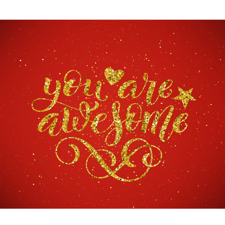 You are awesome hand written lettering. Golden inspirational quote. Vector illustration