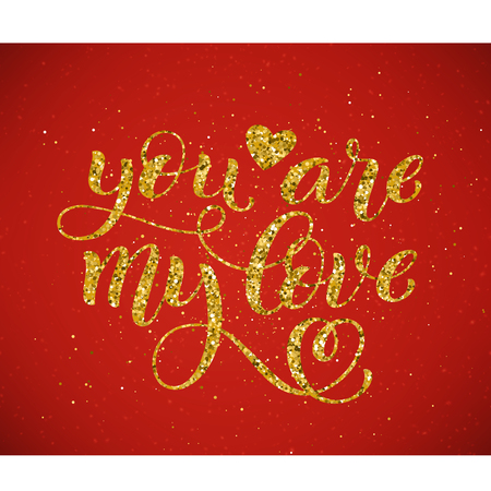 You are my love hand written lettering. Golden inspirational quote. Vector illustration