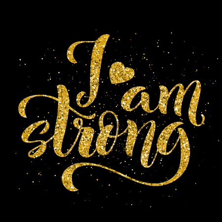 I am strong. Modern calligraphy quote with handdrawn lettering. Template for print and poster. Vector illustration. Ilustração