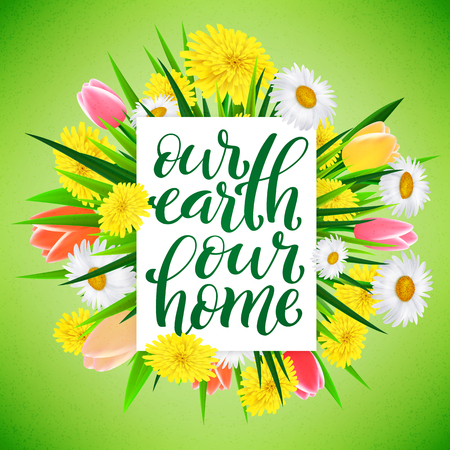 Our Earth our home. Template for poster with handdrawn lettering. Vector illustration. Ilustração