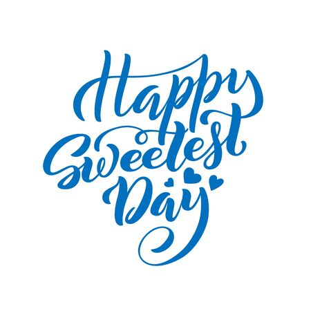 World Sweetest Day. Template for poster with hand drawn lettering. Vector.