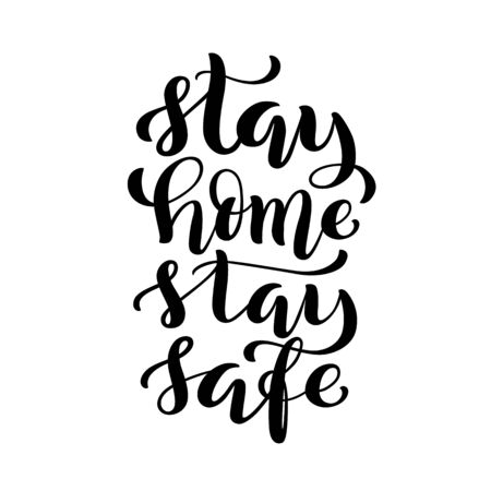 Stay home stay safe - handdrawn typography poster for self quarine times. Health care concept for Covid-19. Home awareness social media campaign and coronavirus prevention. Vector illustration