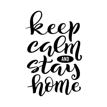 Keep calm and stay home - handdrawn typography poster for self quarine times. Health care concept for Covid-19. Home awareness social media campaign and coronavirus prevention. Vector illustration