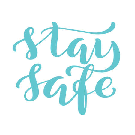 Stay safe - Handdrawn typography poster for self quarine times. Health care concept for Covid-19. Home awareness social media campaign and coronavirus prevention. Vector illustration