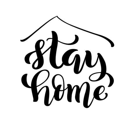 Stay at home and stay safe - Handdrawn typography poster for self quarine times. Health care concept for Covid-19. Home awareness social media campaign and coronavirus prevention. Vector illustration 向量圖像