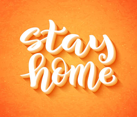 Stay at home, stay safe - hand drawn typography poster for self quarantine times.