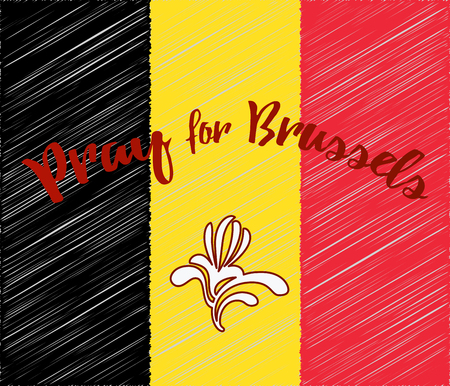 Belgian flag with Brussels Capital Region symbol. Phrase Pray for Brussels, lettering. Flat graphic design elements with embroidery effect.  poster with anti terrorism concept.