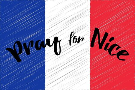 France national flag. Phrase Pray for Nice written on flag. World support for Nice. Nice terror attack on 14 July 2016. illustration