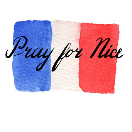 terrorist attack: Watercolor France national flag. Pray for Nice lettering. The day of terrorist attack in Nice, France. Tribute to all victims of Nice terrorist attack. World mourns for France. illustration.