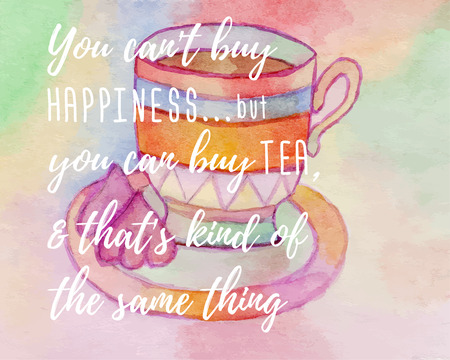 Hand painted watercolor poster, banner with cup of tea and marshmallow. Quote, You cannot buy happiness, but you can buy tea and that is kind of the same things.