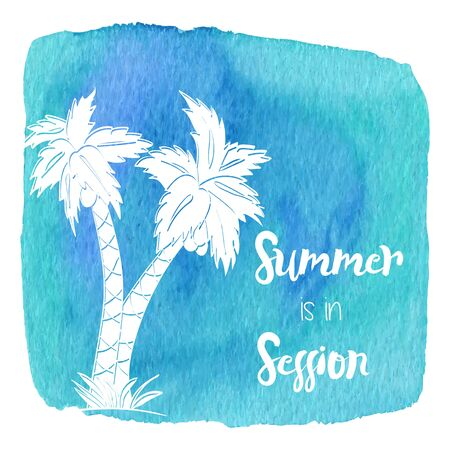 Palm tree on a beach. Summer is in session written on abstract hand painted watercolor blot. Aquamarine, blue banner
