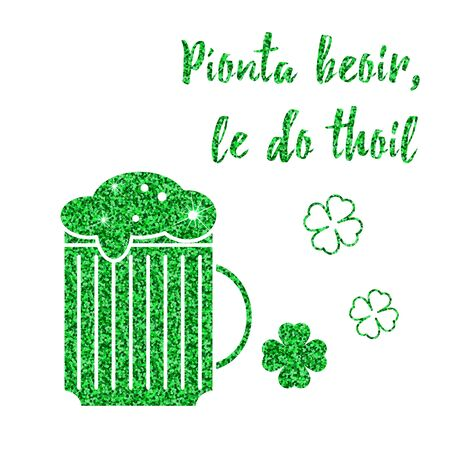 gaelic: St. Patricks Day card, banner or flyer with green confetti glitter isolated on white. Template with Irish beer. Wording A pint of beer, please, written in Irish, Gaelic. Easy to use and edit. Illustration
