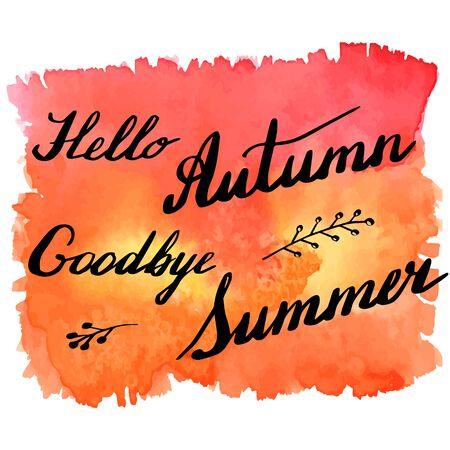 hand written: Hand written phrase Hello Autumn Goodbye Summer on abstract hand painted watercolor texture. Illustration